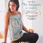 Nouveau livre couture Frou-Frou : Mes basiques à coudre